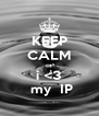 KEEP CALM cz i <3  my  IP - Personalised Poster A4 size