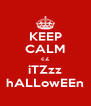KEEP CALM cZ iTZzz hALLowEEn - Personalised Poster A4 size
