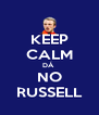 KEEP CALM DÁ  NO RUSSELL - Personalised Poster A4 size