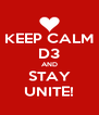 KEEP CALM D3 AND STAY UNITE! - Personalised Poster A4 size