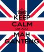 KEEP CALM DA AJO MAH GANTENG - Personalised Poster A4 size
