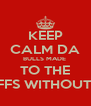 KEEP CALM DA BULLS MADE  TO THE PLAYOFFS WITHOUT D.ROSE - Personalised Poster A4 size