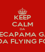KEEP CALM DA SECAPAMA GA ADA FLYING FOX - Personalised Poster A4 size