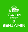 KEEP CALM DADDY & BENJAMIN - Personalised Poster A4 size