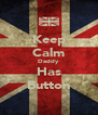 Keep Calm Daddy Has Button - Personalised Poster A4 size