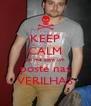 KEEP CALM dai me com um poste nas VERILHAS - Personalised Poster A4 size