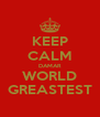 KEEP CALM DAMAR WORLD GREASTEST - Personalised Poster A4 size