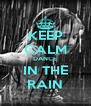KEEP CALM DANCE IN THE RAIN - Personalised Poster A4 size