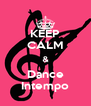 KEEP CALM & Dance Intempo - Personalised Poster A4 size