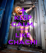 KEEP CALM, DANCE LIKE CHACHI - Personalised Poster A4 size
