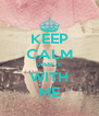 KEEP CALM DANCE WITH ME - Personalised Poster A4 size