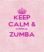 KEEP CALM & DANCE ZUMBA  - Personalised Poster A4 size