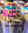 KEEP CALM Daniëlle  25 jaar in dienst - Personalised Poster A4 size
