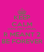 KEEP CALM DANI AND ANGEL R MEANT 2 BE FOREVER - Personalised Poster A4 size