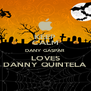 KEEP CALM DANY GASPAR LOVES DANNY QUINTELA - Personalised Poster A4 size
