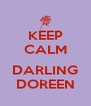 KEEP CALM  DARLING DOREEN - Personalised Poster A4 size