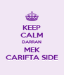 KEEP CALM DARRAN MEK CARIFTA SIDE - Personalised Poster A4 size