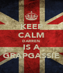 KEEP CALM DARREN IS A GRAPGASSIE - Personalised Poster A4 size