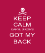 KEEP CALM DARYL DIXON'S GOT MY BACK - Personalised Poster A4 size