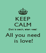 KEEP CALM Dat is pech, eten weg! All you need  is love! - Personalised Poster A4 size