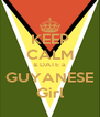 KEEP CALM & DATE a  GUYANESE  Girl - Personalised Poster A4 size