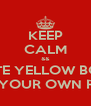 KEEP CALM && DATE YELLOW BONE AT YOUR OWN RISK - Personalised Poster A4 size