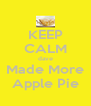 KEEP CALM dave Made More Apple Pie - Personalised Poster A4 size
