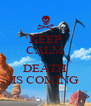 KEEP CALM  DEATH IS COMING - Personalised Poster A4 size