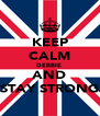 KEEP CALM DEBBIE  AND STAY STRONG - Personalised Poster A4 size