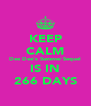 KEEP CALM Dee Dee's Summer Sequel IS IN 266 DAYS - Personalised Poster A4 size