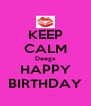 KEEP CALM Deega HAPPY BIRTHDAY - Personalised Poster A4 size