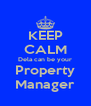 KEEP CALM Dela can be your Property Manager - Personalised Poster A4 size