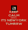 KEEP CALM DENZIL ITS NEWYORK TUMRRW - Personalised Poster A4 size