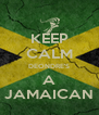 KEEP CALM DEONDRE'S A JAMAICAN - Personalised Poster A4 size