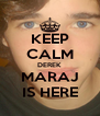 KEEP CALM DEREK MARAJ IS HERE - Personalised Poster A4 size