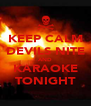 KEEP CALM DEVILS NITE AND KARAOKE TONIGHT - Personalised Poster A4 size
