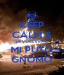 KEEP CALM & DEVUELVEME MI PUTO GNOMO - Personalised Poster A4 size