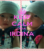 KEEP CALM DHIA IRDINA  - Personalised Poster A4 size
