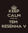 KEEP CALM DIA 02  TEM  RESENHA V - Personalised Poster A4 size
