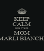 KEEP CALM DID YOUR  MOM  MARLI BIANCHI - Personalised Poster A4 size
