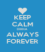 KEEP CALM DIKHA ALWAYS FOREVER - Personalised Poster A4 size