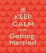KEEP CALM Dina's Getting  Married - Personalised Poster A4 size