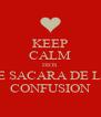 KEEP CALM DIOS TE SACARA DE LA CONFUSION - Personalised Poster A4 size