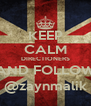 KEEP CALM DIRECTIONERS AND FOLLOW @zaynmalik - Personalised Poster A4 size