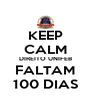 KEEP CALM DIREITO UNIFEB FALTAM 100 DIAS - Personalised Poster A4 size