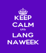 KEEP CALM DIS LANG NAWEEK - Personalised Poster A4 size