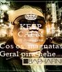 KEEP CALM Dj Baphafinha Cos os  magnatas Geral pira!hehe... - Personalised Poster A4 size