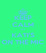 KEEP CALM DJ KATI'S ON THE MIC - Personalised Poster A4 size