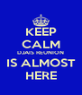 KEEP CALM DJAIS REUNION IS ALMOST HERE - Personalised Poster A4 size