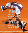 KEEP CALM DJOKOVIC KEEP CALM - Personalised Poster A4 size